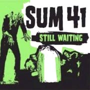 Still Waiting / Sum 41